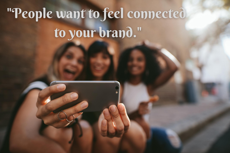 Image with brand marketing quote women taking selfie