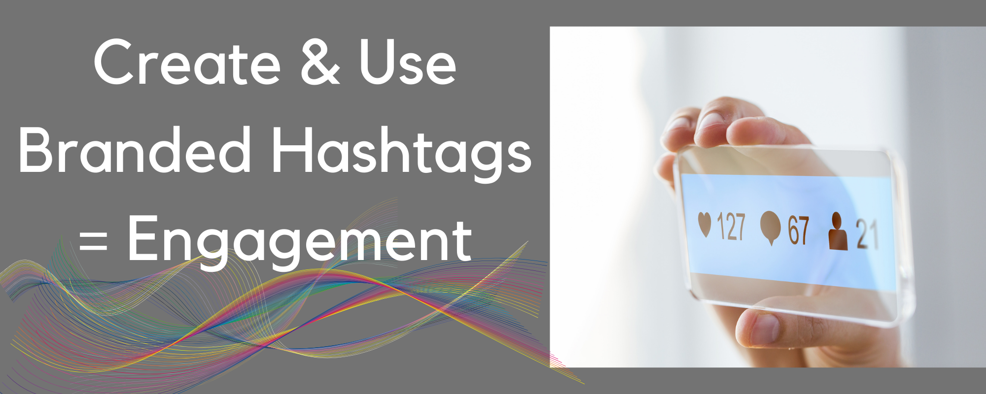 Use Branded Hashtags for Engagement